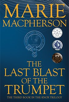 The Last Blast of the Trumpet by Marie Macpherson